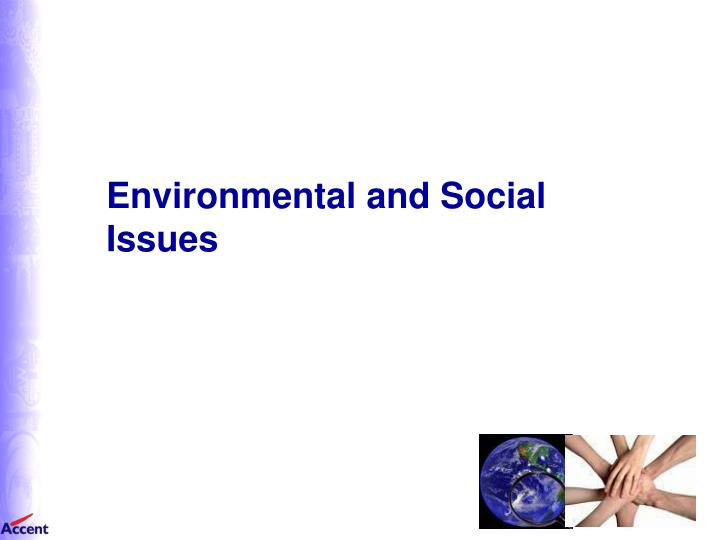 Environmental and Social Issues