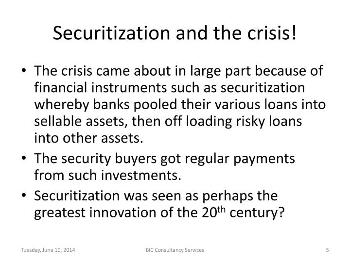 Securitization and the crisis!