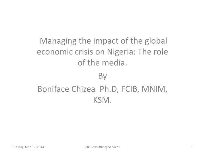 Managing the impact of the global economic crisis on Nigeria: The role of the media.
