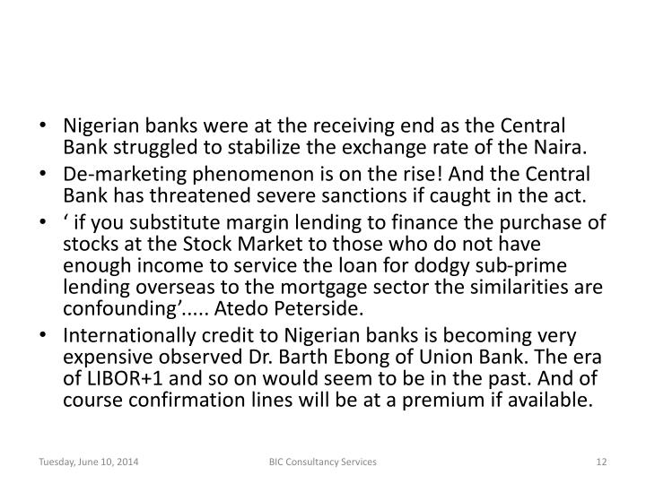 Nigerian banks were at the receiving end as the Central Bank struggled to stabilize the exchange rate of the Naira.