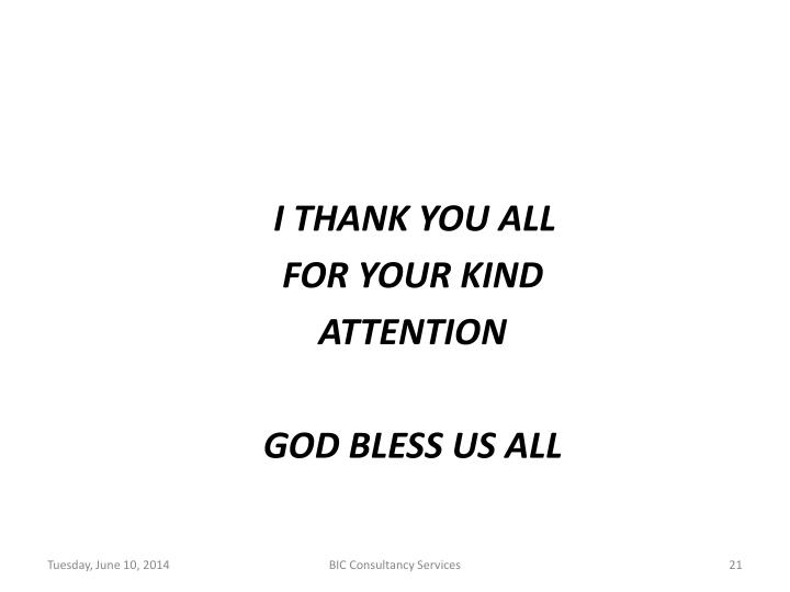 I THANK YOU ALL