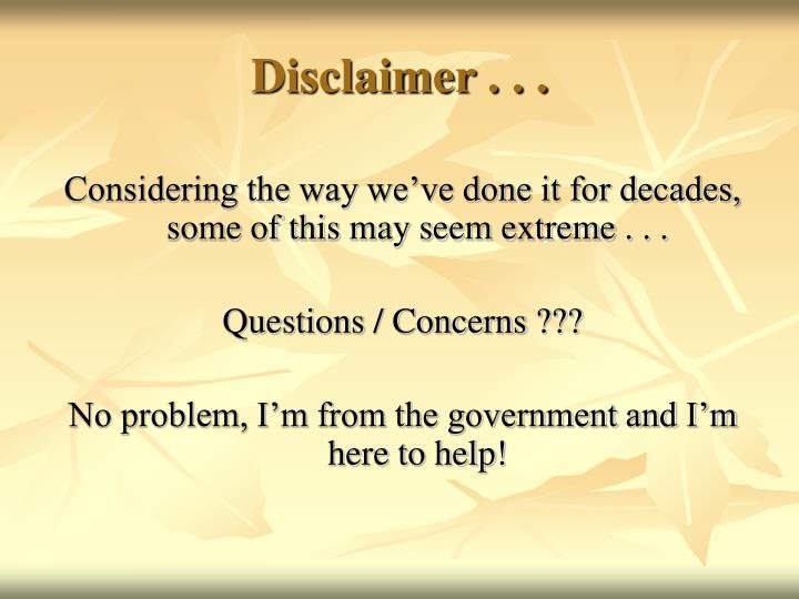 Disclaimer . . .