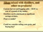 silage mixed with distillers and other co products