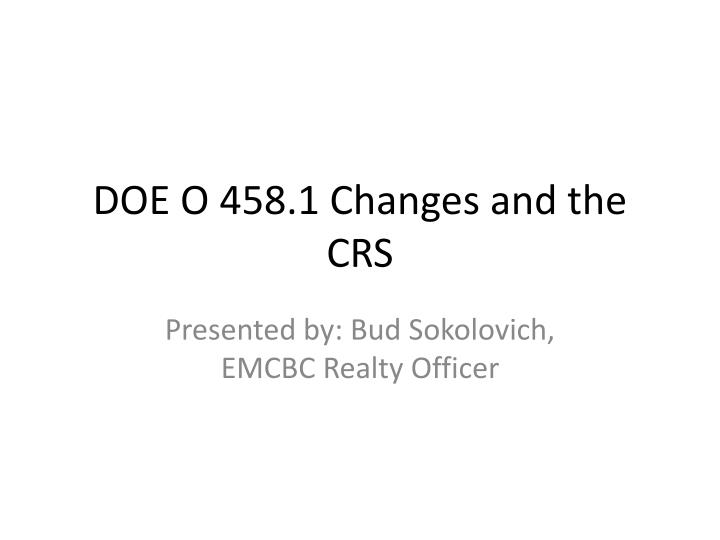 Doe o 458 1 changes and the crs
