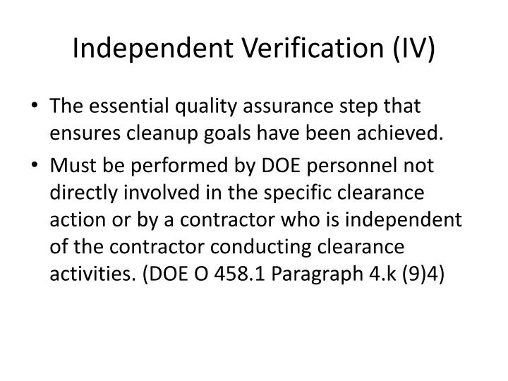 Independent Verification (IV)