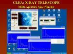 clea x ray telescope multi aperture spectrometer