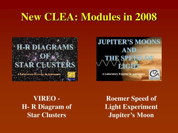 New CLEA: Modules in 2008