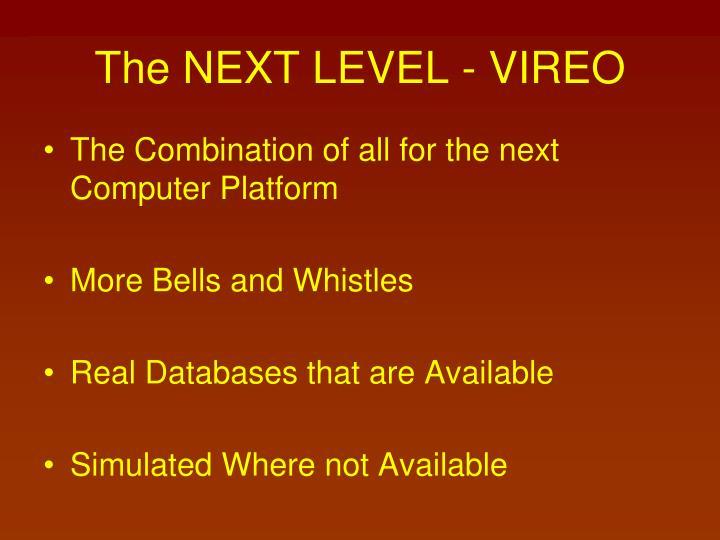 The NEXT LEVEL - VIREO