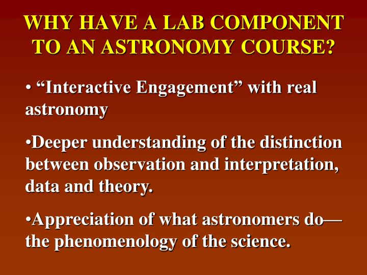 WHY HAVE A LAB COMPONENT TO AN ASTRONOMY COURSE?