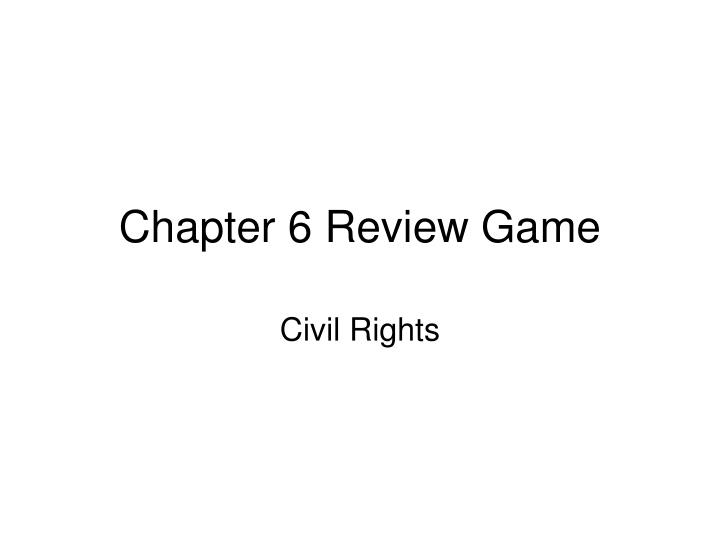 chapter 6 review game