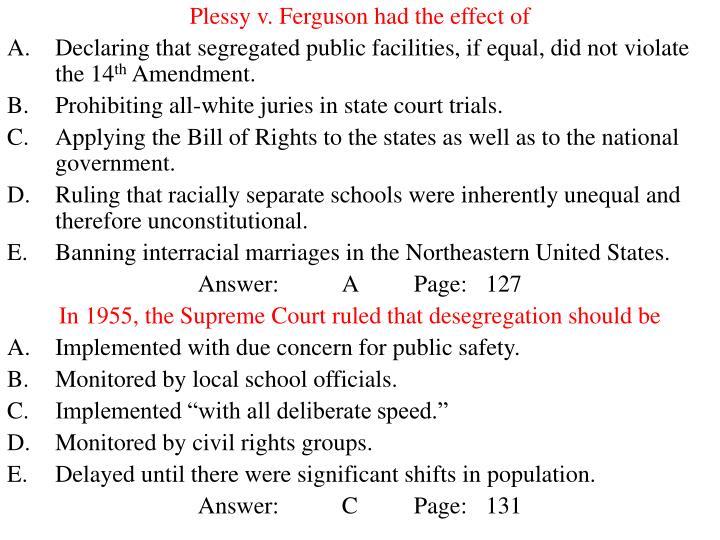 Plessy v. Ferguson had the effect of