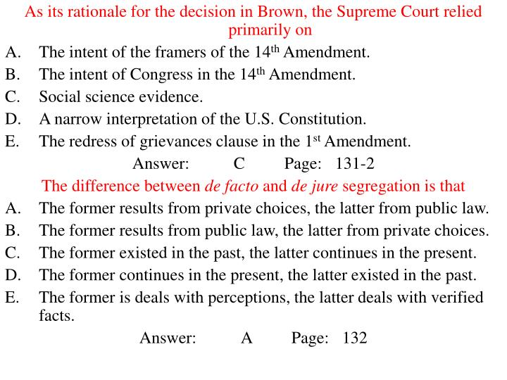As its rationale for the decision in Brown, the Supreme Court relied primarily on