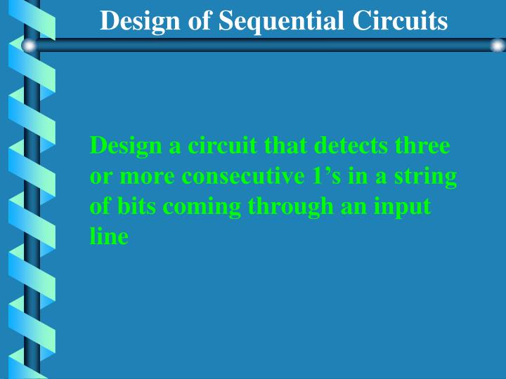 Design of Sequential Circuits