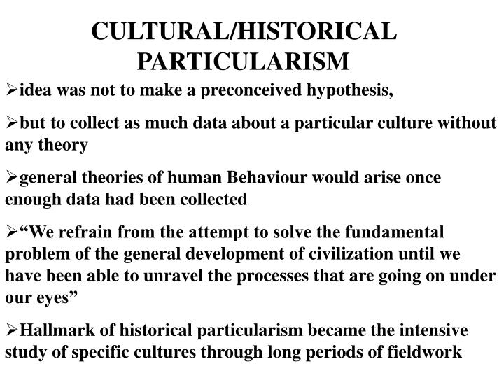 CULTURAL/HISTORICAL PARTICULARISM