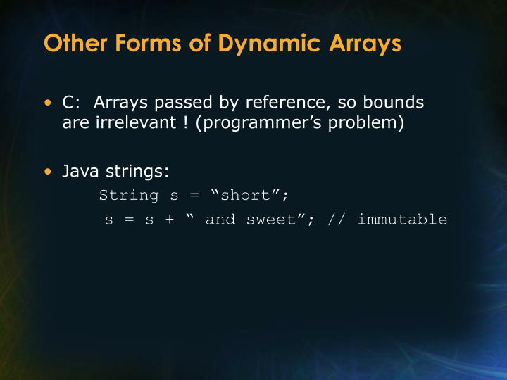 Other Forms of Dynamic Arrays