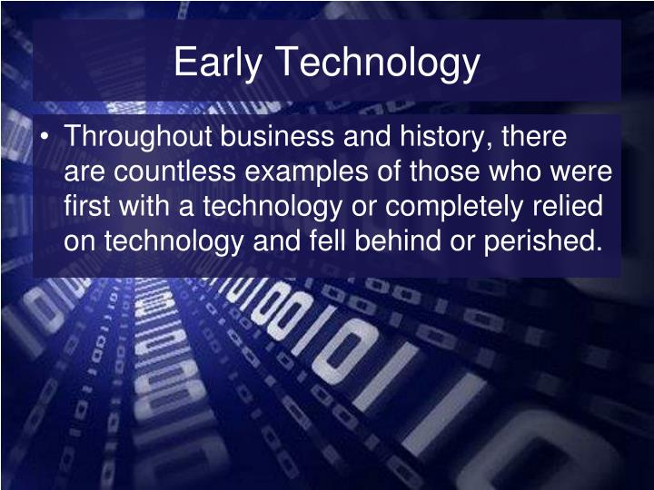 Early Technology