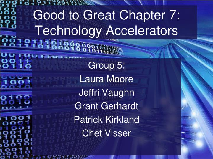 Good to great chapter 7 technology accelerators