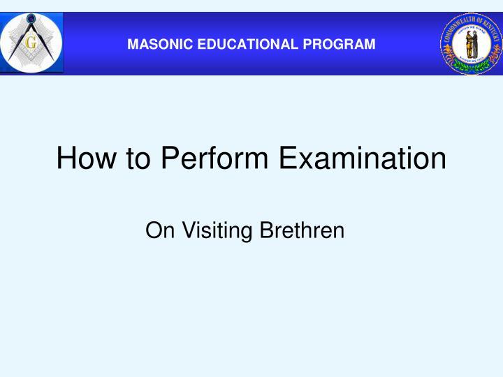 How to Perform Examination