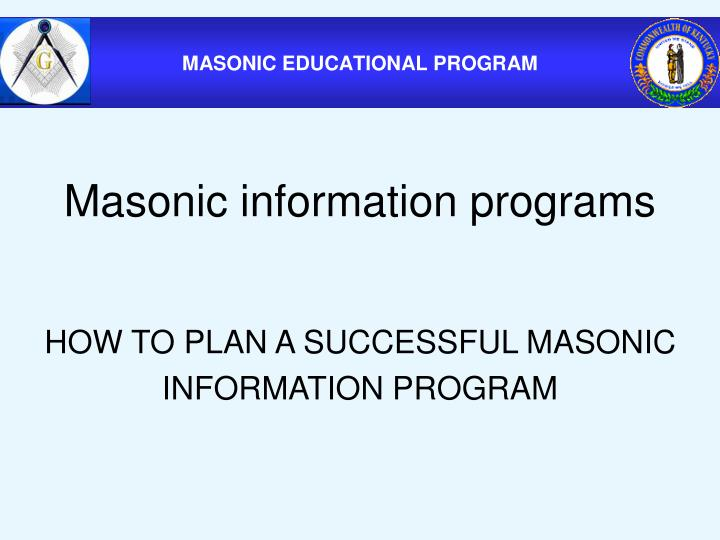 Masonic information programs
