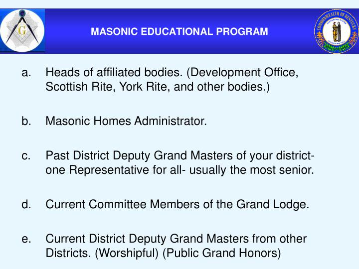 Heads of affiliated bodies. (Development Office, Scottish Rite, York Rite, and other bodies.)