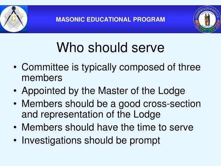 Who should serve