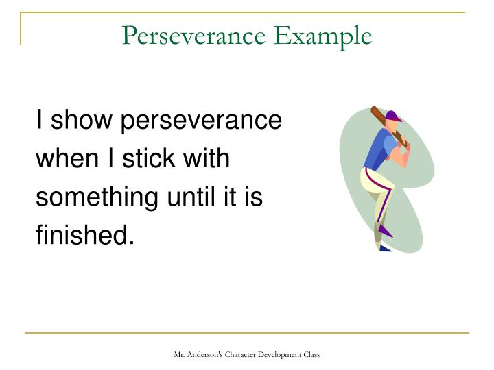 Perseverance example