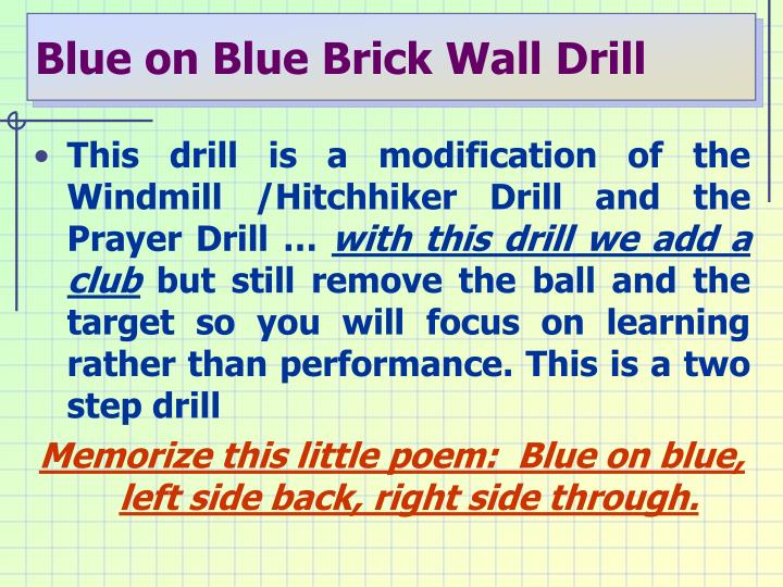 Blue on Blue Brick Wall Drill