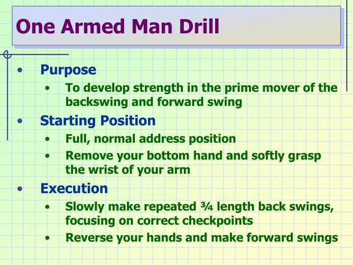 One Armed Man Drill