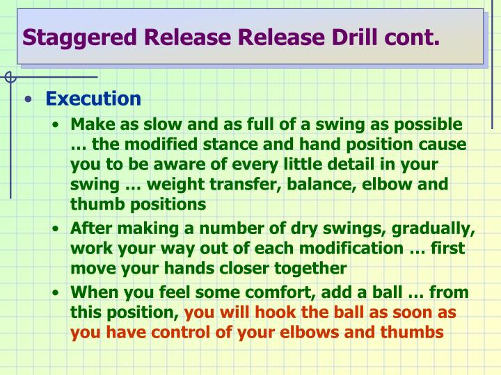 Staggered Release Release Drill cont.