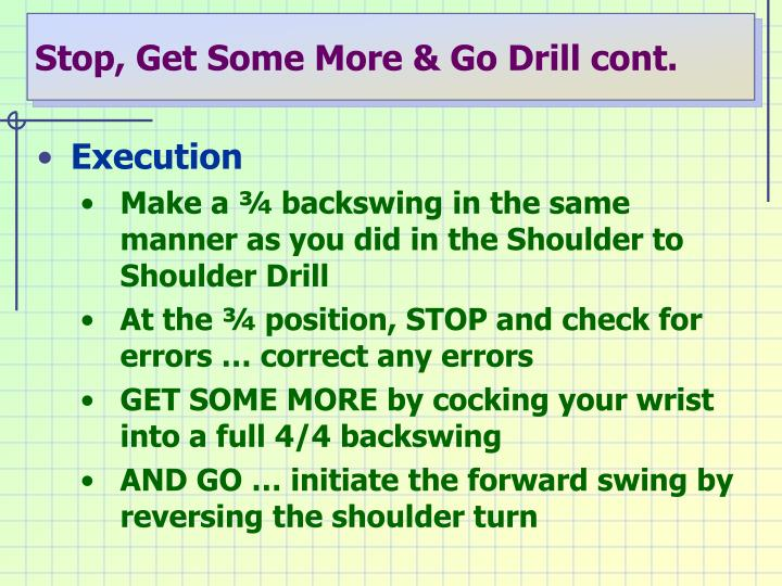 Stop, Get Some More & Go Drill cont.