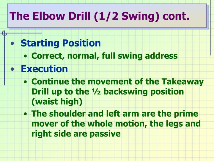 The Elbow Drill (1/2 Swing) cont.