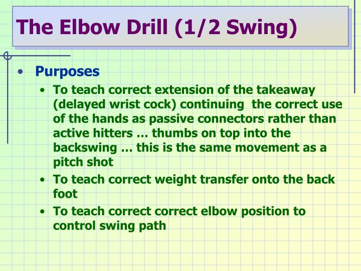 The Elbow Drill (1/2 Swing)