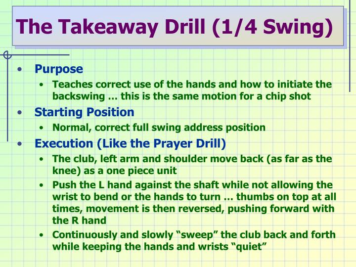 The Takeaway Drill (1/4 Swing)