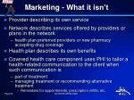 marketing what it isn t