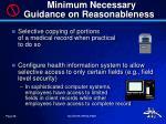 minimum necessary guidance on reasonableness