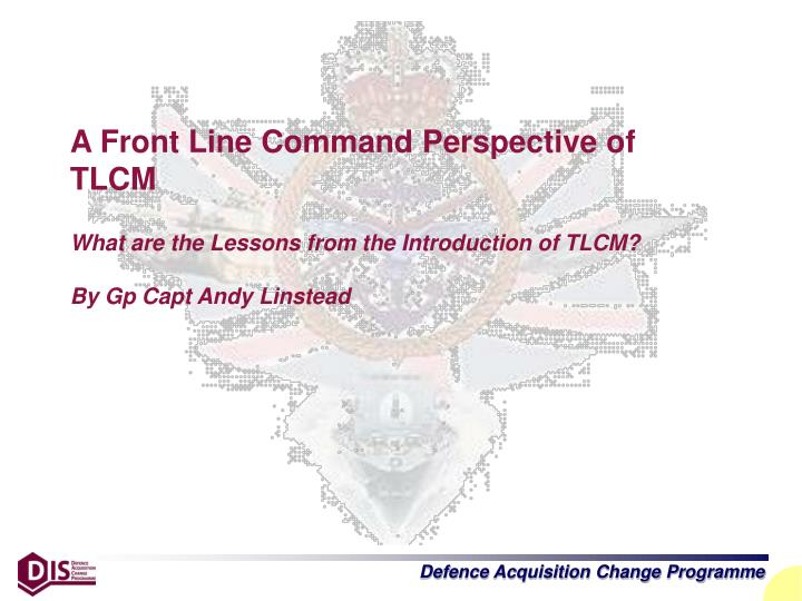 A Front Line Command Perspective of TLCM