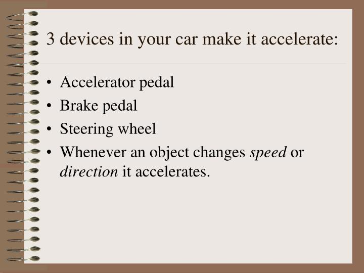 3 devices in your car make it accelerate: