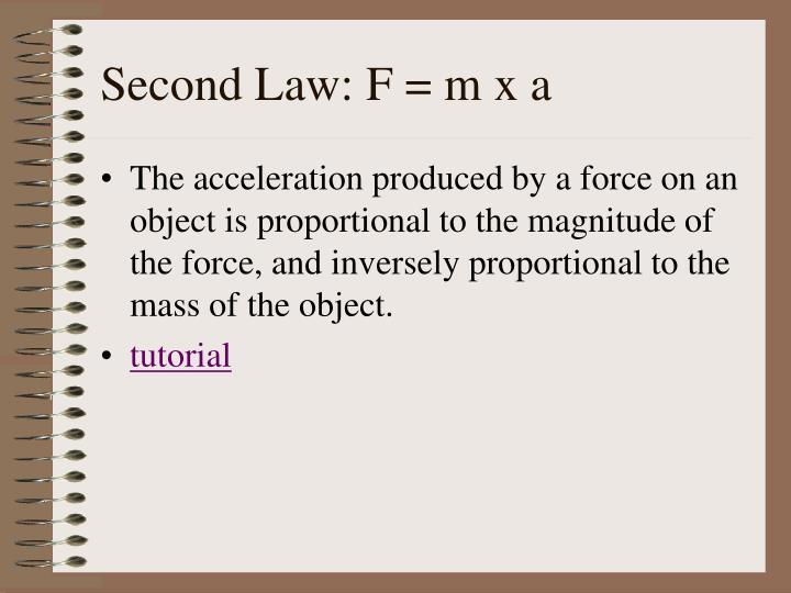 Second Law: F = m x a