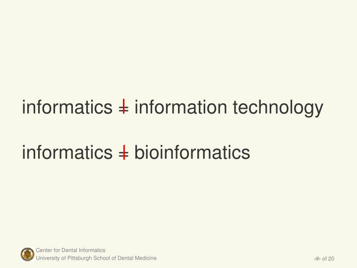 informatics = information technology