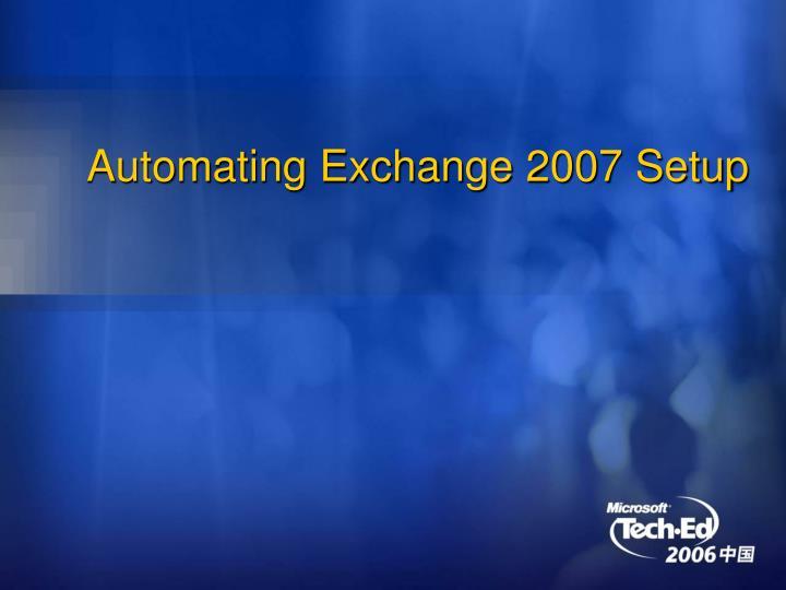 Automating Exchange 2007 Setup