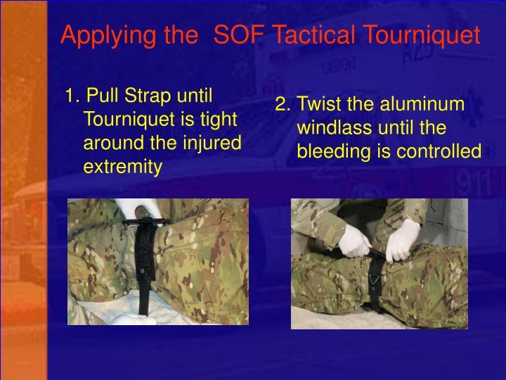 1. Pull Strap until Tourniquet is tight around the injured extremity