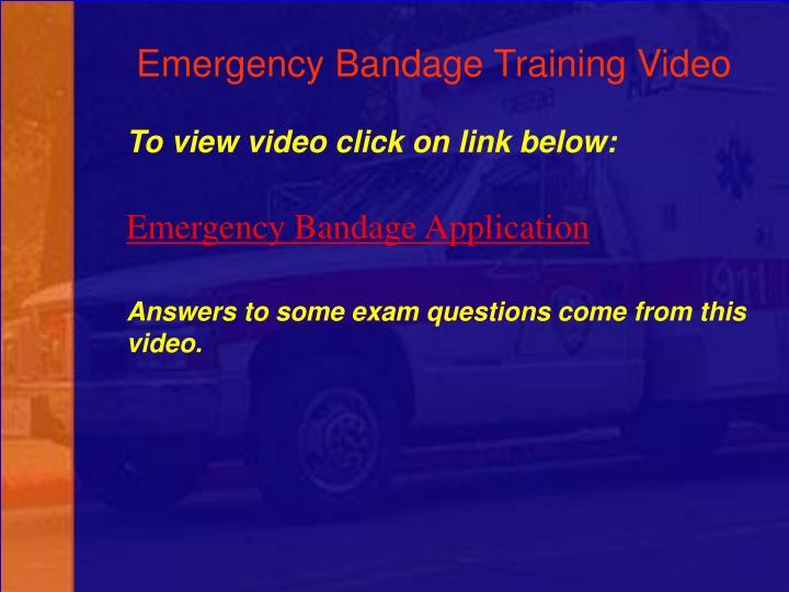 Emergency Bandage Training Video