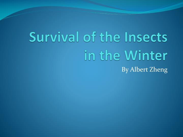 Survival of the insects in the winter