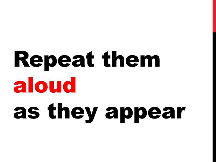 Repeat them
