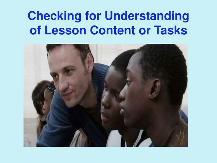 Checking for Understanding of Lesson Content or Tasks