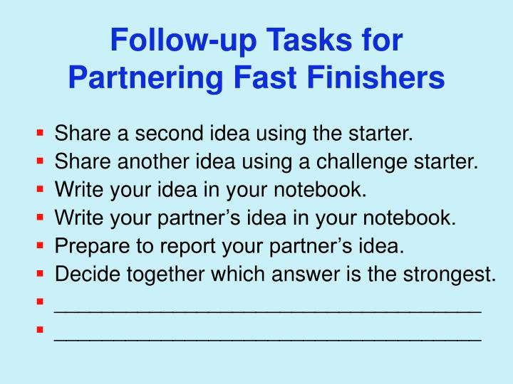 Follow-up Tasks for Partnering Fast Finishers