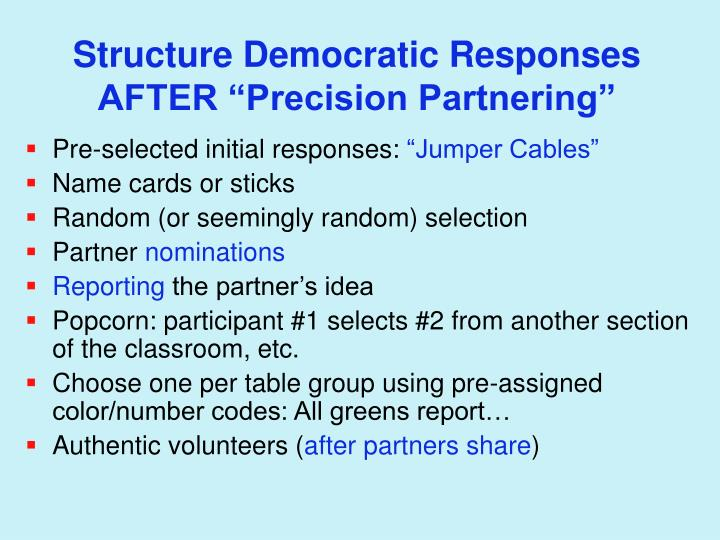 """Structure Democratic Responses AFTER """"Precision Partnering"""""""