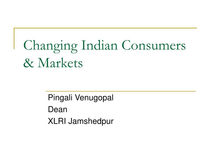 Changing Indian Consumers