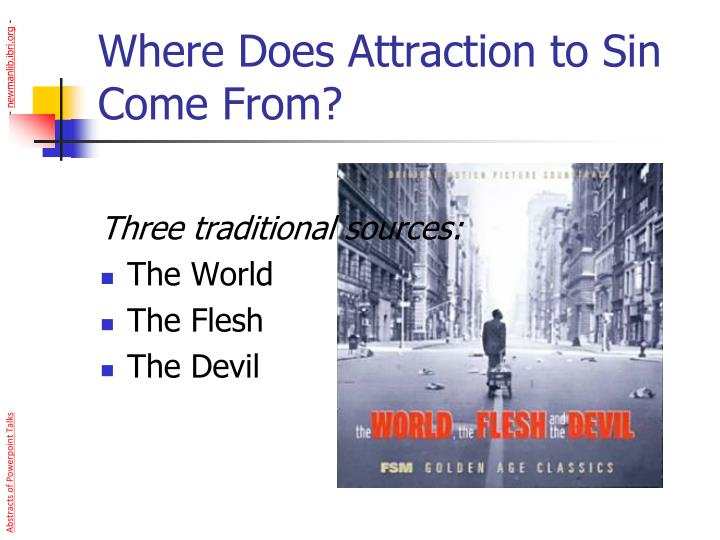 Where Does Attraction to Sin Come From?