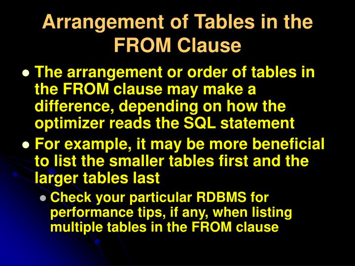 Arrangement of Tables in the FROM Clause